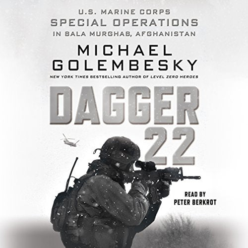 DAGGER 22: U.S. Marine Corps Special Operations in Bala Murghab, Afghanistan [audiobook] - Veteran Leaders - Books by Veterans