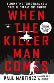 When the Killer Man Comes: Eliminating Terrorists As a Special Operations Sniper - Veteran Leaders - Books by Veterans