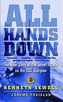 ALL HANDS DOWN: THE TRUE STORY OF THE SOVIET ATTACK ON THE USS SCORPION [paperback] - Veteran Leaders - Books by Veterans