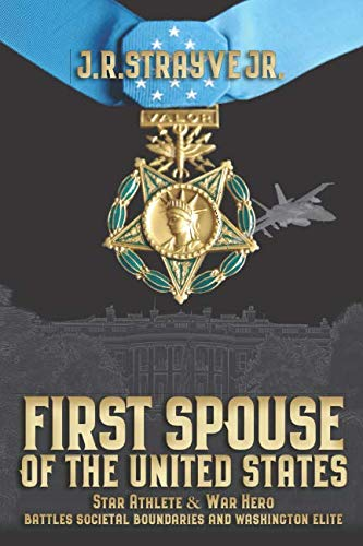 First Spouse Of The United States: Star Athlete & War Hero Battles Societal Boundaries and Washington Elite