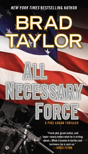 ALL NECESSARY FORCE (A Pike Logan Thriller Book 2) [ebook] - Veteran Leaders - Books by Veterans