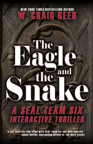 THE EAGLE AND THE SNAKE: A SEAL Team Six Interactive Thriller  [ebook] - Veteran Leaders - Books by Veterans