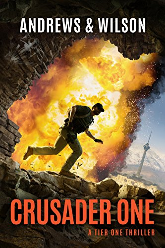 CRUSADER ONE (Tier One Thrillers Book 3)  [ebook] - Veteran Leaders - Books by Veterans