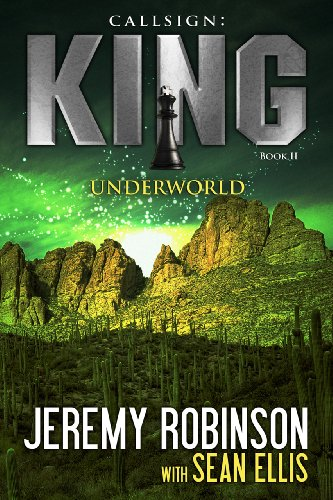 CALLSIGN; KING - UNDERWORLD (A Jack Sigler Thriller Book 2)  [ebook] - Veteran Leaders - Books by Veterans