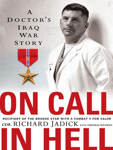 ON CALL IN HELL: A Doctor's Iraq War Story  [ebook] - Veteran Leaders - Books by Veterans