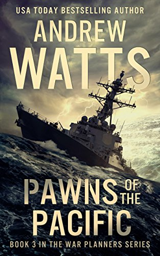 PAWNS OF THE PACIFIC (The War Planners Book 3)  [ebook] - Veteran Leaders - Books by Veterans