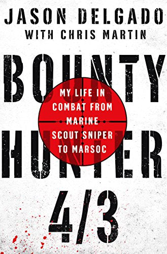 BOUNTY HUNTER 4/3: My Life in Combat from Marine Scout Sniper to MARSOC  [paperback] - Veteran Leaders - Books by Veterans