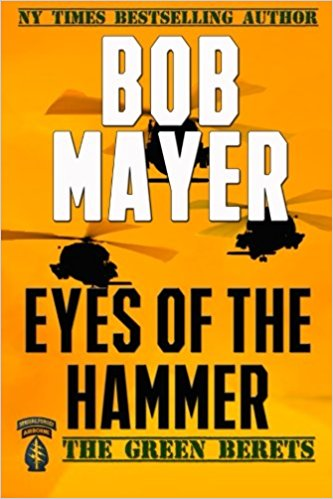 EYES OF THE HAMMER (The Green Berets Book 1)  [paperback] - Veteran Leaders - Books by Veterans