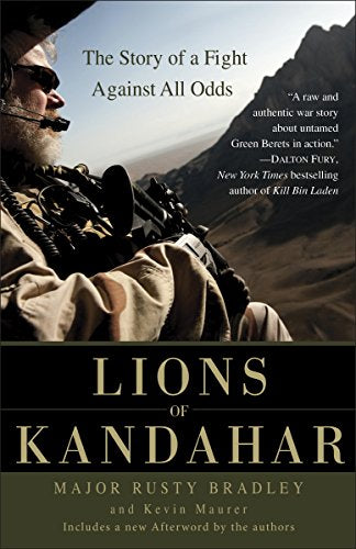 LIONS OF KANDAHAR: The Story of a Fight Against All Odds  [paperback] - Veteran Leaders - Books by Veterans