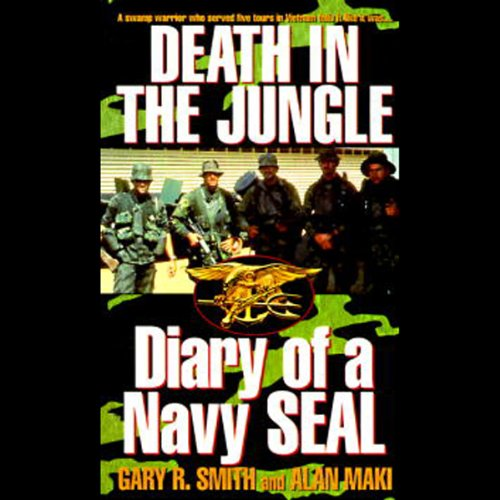 DEATH IN THE JUNGLE: DIARY OF A NAVY SEAL  [audiobook] - Veteran Leaders - Books by Veterans
