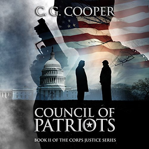 COUNCIL OF PATRIOTS  (Corps Justice Series, Book 2)  [audiobook] - Veteran Leaders - Books by Veterans