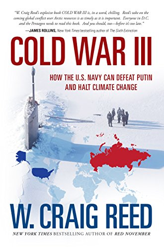 COLD WAR III: How the U.S. Navy Can Defeat Putin and Halt Climate Change [ebook] - Veteran Leaders - Books by Veterans