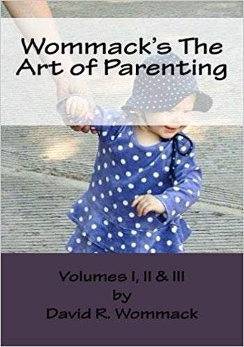 WOMMACK'S THE ART OF PARENTING: LESSONS FROM THE PARENTS & MENTORS OF EXTRAORDINARY AMERICANS  [paperback] - Veteran Leaders - Books by Veterans