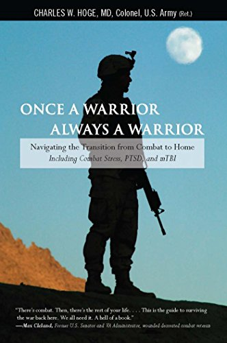 ONCE A WARRIOR ALWAYS A WARRIOR: NAVIGATING THE TRANSITION FROM COMBAT TO HOME - INCLUDING COMBAT STRESS, PTSD, AND mTBI [paperback] - Veteran Leaders - Books by Veterans