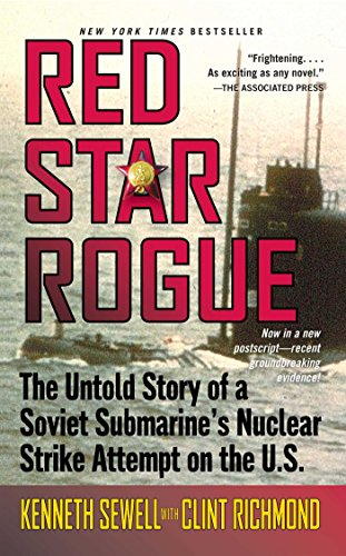 RED STAR ROGUE: THE UNTOLD STORY OF A SOVIET SUBMARINE'S NUCLEAR STRIKE ATTEMPT ON THE U.S. [paperback] - Veteran Leaders - Books by Veterans