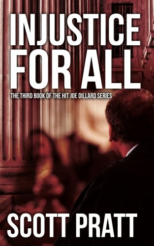 INJUSTICE FOR ALL (Joe Dillard Series Book 3)  [paperback] - Veteran Leaders - Books by Veterans