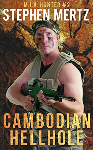 CAMBODIAN HELLHOLE (M.I.A. Hunter) (Volume 2) [paperback] - Veteran Leaders - Books by Veterans
