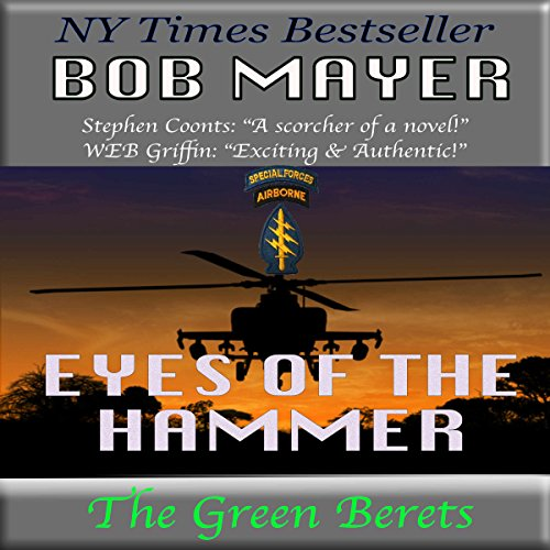 EYES OF THE HAMMER (The Green Berets Book 1)  [audiobook] - Veteran Leaders - Books by Veterans