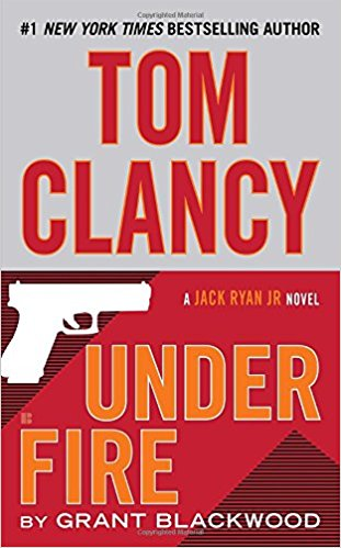 TOM CLANCY UNDER FIRE (A Jack Ryan Jr. Novel Book 1)  [paperback] - Veteran Leaders - Books by Veterans