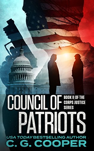 COUNCIL OF PATRIOTS (Corps Justice Book 2) [ebook] - Veteran Leaders - Books by Veterans