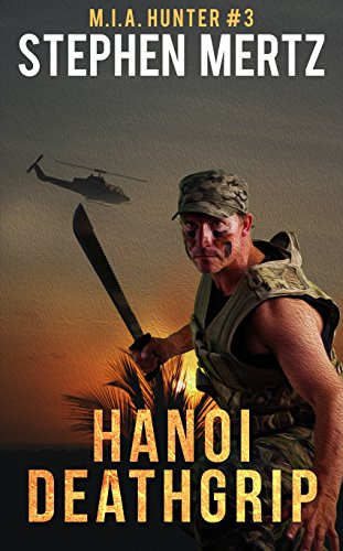 HANOI DEATHGRIP (M.I.A. Hunter Book 3)  [ebook] - Veteran Leaders - Books by Veterans
