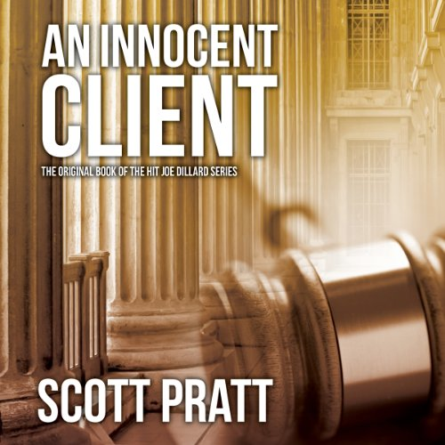 AN INNOCENT CLIENT (Joe Dillard Series Book 1)  [audiobook] - Veteran Leaders - Books by Veterans