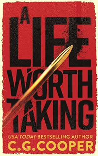 A LIFE WORTH TAKING (Tom Greer Thrillers Book 1)  [paperback] - Veteran Leaders - Books by Veterans
