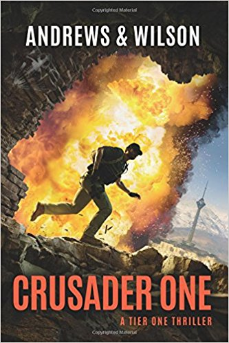 CRUSADER ONE (Tier One Thrillers Book 3) [paperback] - Veteran Leaders - Books by Veterans
