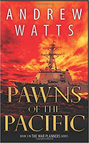 PAWNS OF THE PACIFIC: THE WAR PLANNERS SERIES BOOK 3 [paperback] - Veteran Leaders - Books by Veterans