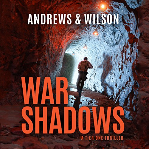 WAR SHADOWS: Tier One, Book 2  [audiobook] - Veteran Leaders - Books by Veterans