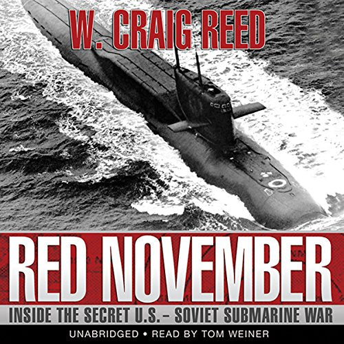 RED NOVEMBER: INSIDE THE SECRET U.S. - SOVIET SUBMARINE WAR [audiobook] - Veteran Leaders - Books by Veterans