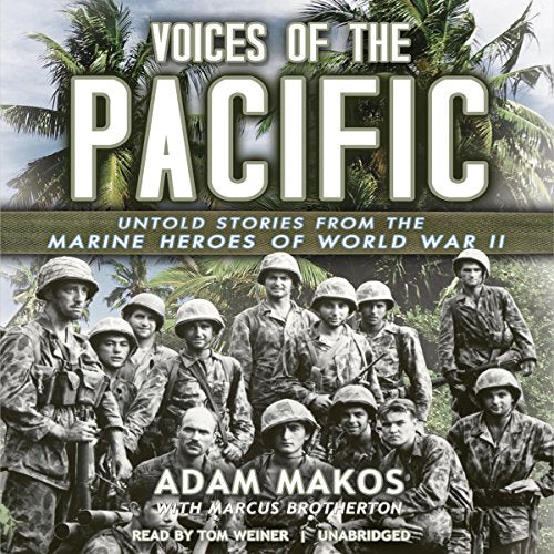 VOICES OF THE PACIFIC: Untold Stories from the Marine Heroes of World War II  [audiobook] - Veteran Leaders - Books by Veterans
