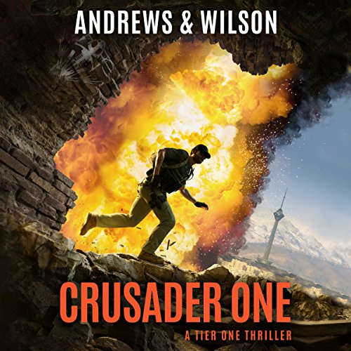 CRUSADER ONE  (Tier One Thrillers, Book 3)  [audiobook] - Veteran Leaders - Books by Veterans