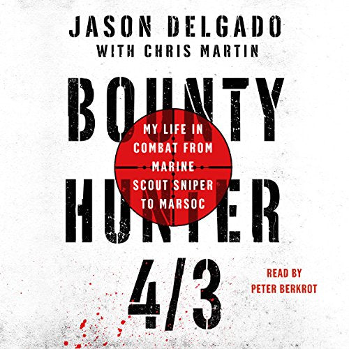 BOUNTY HUNTER 4/3: My Life in Combat from Marine Scout Sniper to MARSOC [audiobook] - Veteran Leaders - Books by Veterans