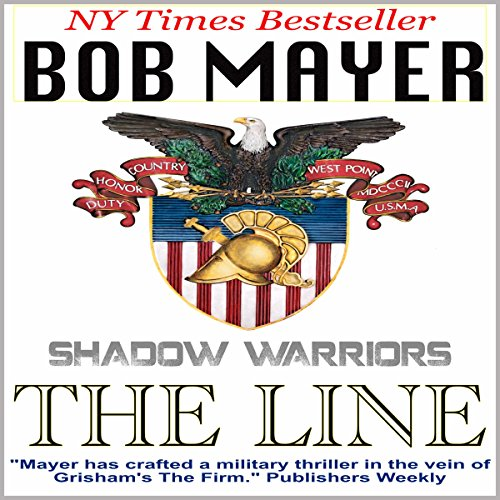 BLACK OPS: THE LINE (Shadow Warriors Book 1)   [audiobook] - Veteran Leaders - Books by Veterans
