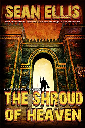THE SHROUD OF HEAVEN (Nick Kismet Adventures, Book 1) - Veteran Leaders - Books by Veterans