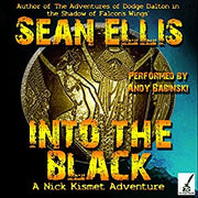 INTO THE BLACK (Nick Kismet Adventures Book 2) - Veteran Leaders - Books by Veterans