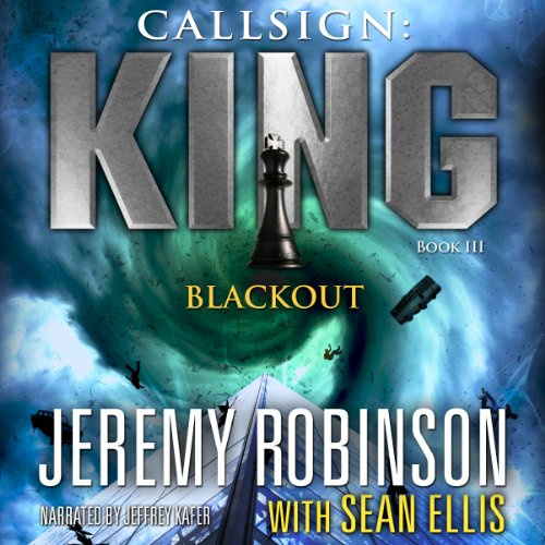 CALLSIGN: KING - BLACKOUT (A Jack Sigler Thriller Book 3)  [audiobook] - Veteran Leaders - Books by Veterans