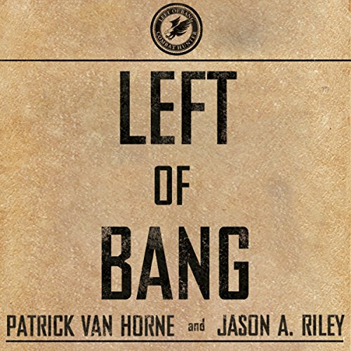 LEFT OF BANG: How the Marine Corps' Combat Hunter Program Can Save Your Life  [paperback] - Veteran Leaders - Books by Veterans