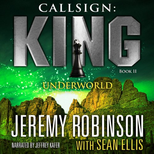 CALLSIGN: KING - UNDERWORLD (A Jack Sigler Thriller Book 2)  [audiobook] - Veteran Leaders - Books by Veterans