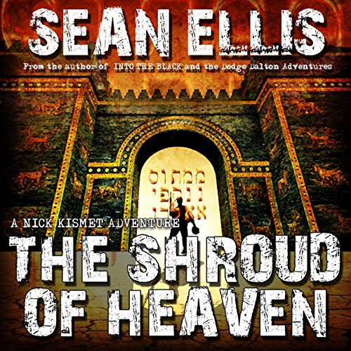 THE SHROUD OF HEAVEN (ANick Kismet Adventures, Book 1)  [audiobook] - Veteran Leaders - Books by Veterans