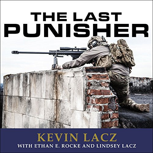 THE LAST PUNISHER: A SEAL Team Three Sniper's True Account of the Battle of Ramadi [audiobook] - Veteran Leaders - Books by Veterans