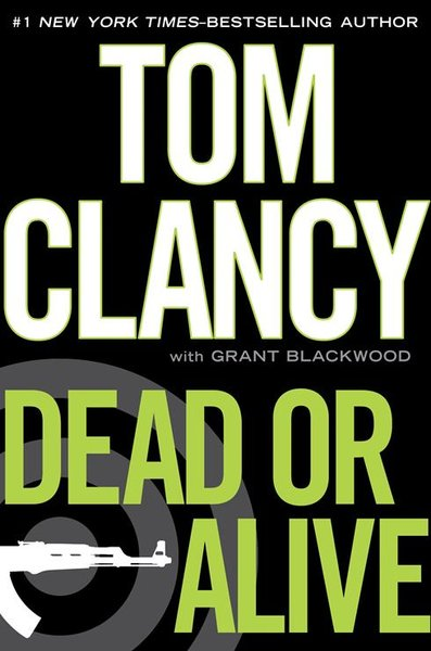 DEAD OR ALIVE A Jack Ryan Novel (Book 11) - Veteran Leaders - Books by Veterans
