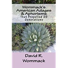 WOMMACK'S AMERICAN ADAGES & APHORISMS: THAT PROPELLED 20 GENERATIONS - Veteran Leaders - Books by Veterans