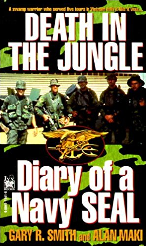 DEATH IN THE JUNGLE, DIARY OF A NAVY SEAL  [paperback] - Veteran Leaders - Books by Veterans
