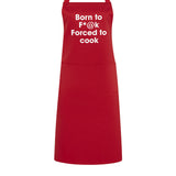 born to f*@k forced to cook apron