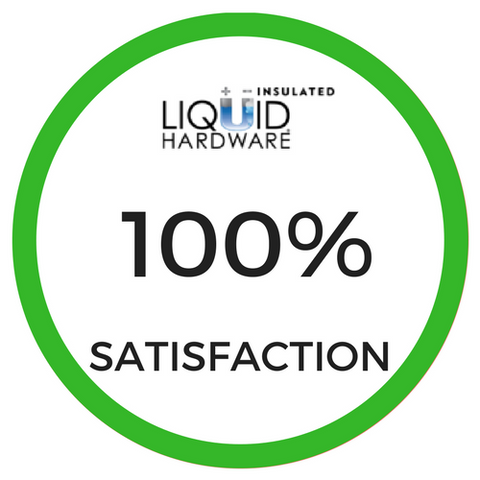 liquid hardware satisfaction guarantee