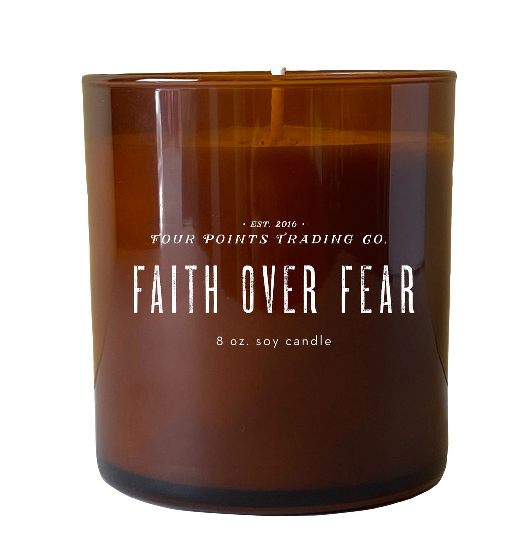 Faith Over Fear Candle - 8 oz Soy