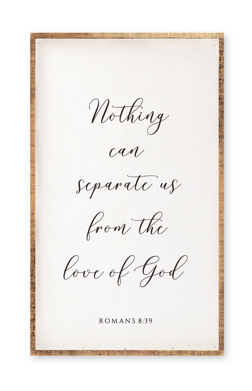 Romans 8:39 Nothing can separate us from the love of God, sign 30