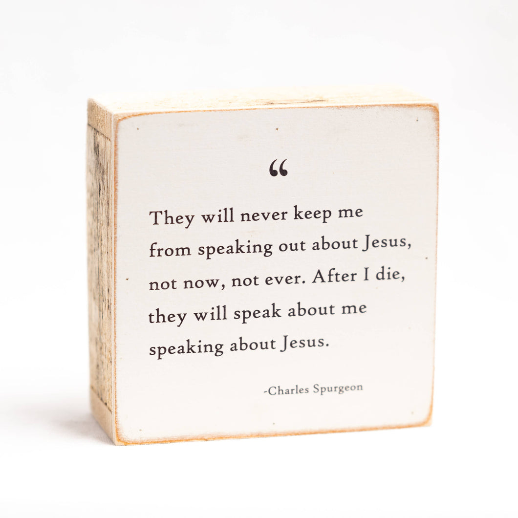 Quote | They will never keep me from speaking out